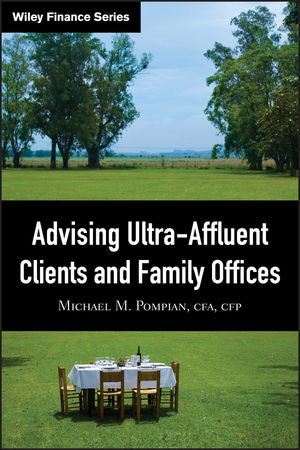 Advising Ultra-Affluent Clients and Family Offices  (0470282312) cover image