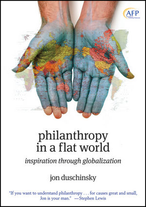 Philanthropy in a Flat World: Inspiration Through Globalization (0470478012) cover image