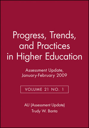 Assessment Update: Progress, Trends, and Practices in Higher Education, Volume 21, Number 1, 2009