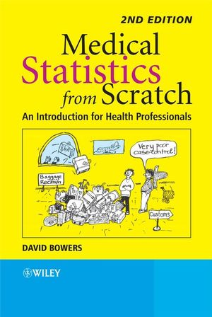 Medical Statistics from Scratch: An Introduction for Health Professionals, 2nd Edition (0470513012) cover image