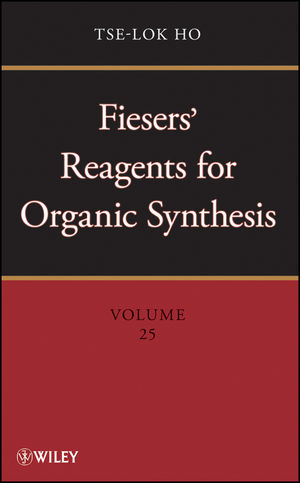 Fiesers' Reagents for Organic Synthesis, Volumes 1 - 25, and Collective Index for Volumes 1 - 22