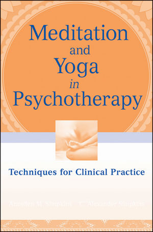 Meditation and Yoga in Psychotherapy: Techniques for Clinical Practice (0470562412) cover image