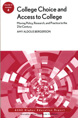 College Choice and Access to College: Moving Policy, Research and Practice to the 21st Century, Volume 35, Number 4
