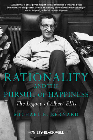 Rationality and the Pursuit of Happiness: The Legacy of Albert Ellis (0470683112) cover image