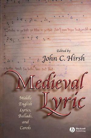 Medieval Lyric: Middle English Lyrics, Ballads, and Carols (0470755512) cover image