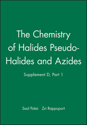 The Chemistry of Halides Pseudo-Halides and Azides, Supplement D, Part 1