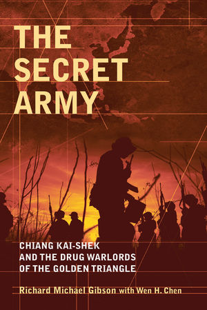 The Secret Army: Chiang Kai-shek and the Drug Warlords of the Golden Triangle (0470830212) cover image