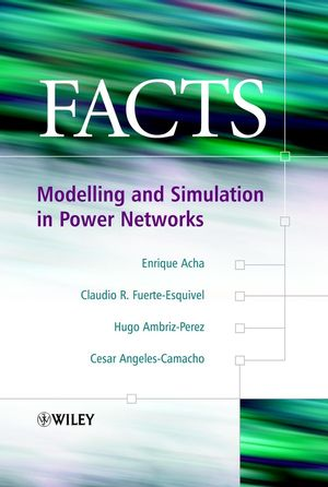 FACTS: Modelling and Simulation in Power Networks (0470852712) cover image