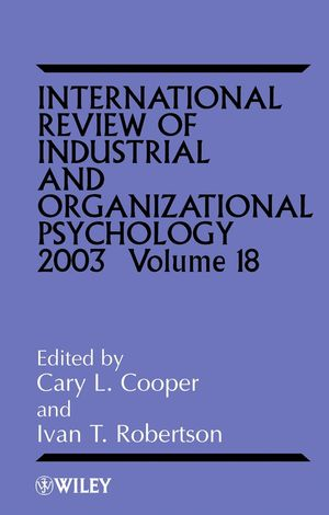 International Review of Industrial and Organizational Psychology, Volume 18, 2003 (0470861312) cover image