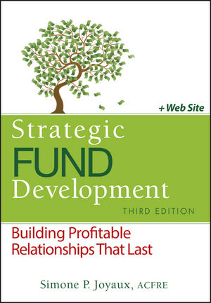 Strategic Fund Development: Building Profitable Relationships That Last, + WebSite, 3rd Edition