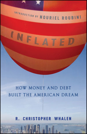 Inflated: How Money and Debt Built the American Dream (0470933712) cover image