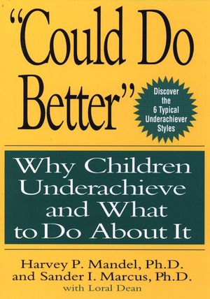 """""Could Do Better"""": Why Children Underachieve and What to Do About It"