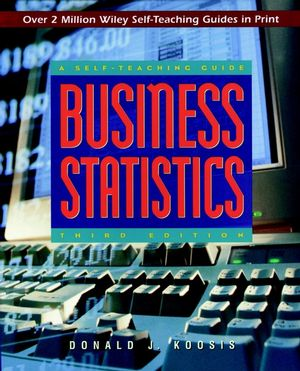 Business Statistics: A Self-Teaching Guide, 3rd Edition