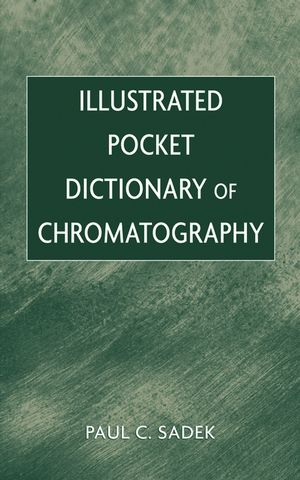 Illustrated Pocket Dictionary of Chromatography (0471200212) cover image