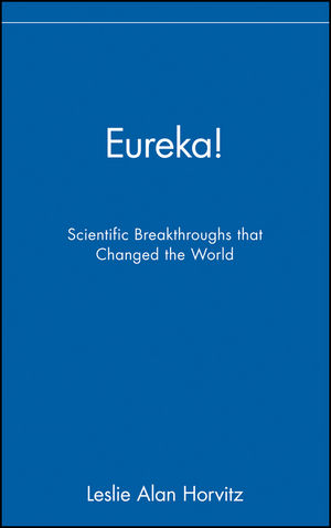 Eureka!: Scientific Breakthroughs that Changed the World (0471233412) cover image