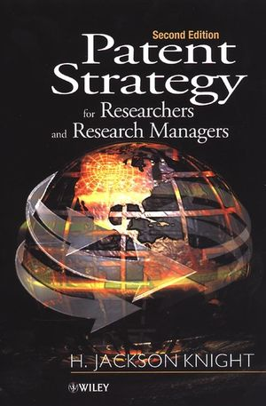 Patent Strategy for Researchers and Research Managers, 2nd Edition
