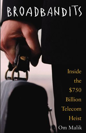 Broadbandits: Inside the $750 Billion Telecom Heist (0471660612) cover image