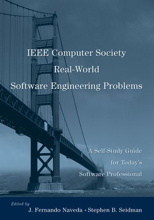 IEEE Computer Society Real-World Software Engineering Problems: A Self-Study Guide for Today