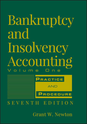 Bankruptcy and Insolvency Accounting, Volume 1: Practice and Procedure, 7th Edition