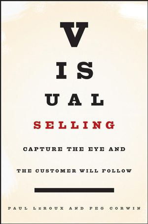 Visual Selling: Capture the Eye and the Customer Will Follow