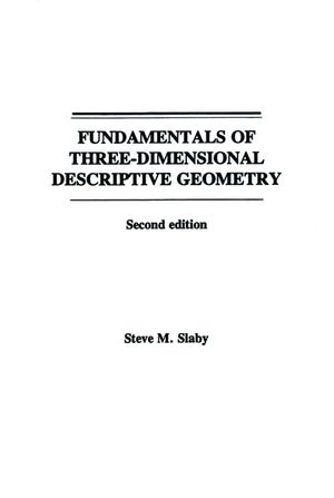 Fundamentals of Three Dimensional Descriptive Geometry, 2nd Edition (0471796212) cover image