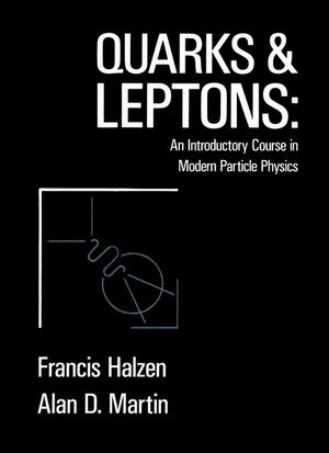 Quarks and Leptones: An Introductory Course in Modern Particle Physics (0471887412) cover image