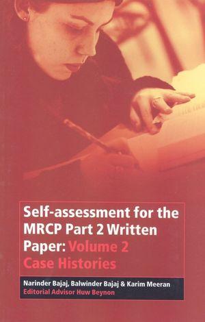 Self-assessment for the MRCP Part 2 Written Paper: Volume 2 Case Histories