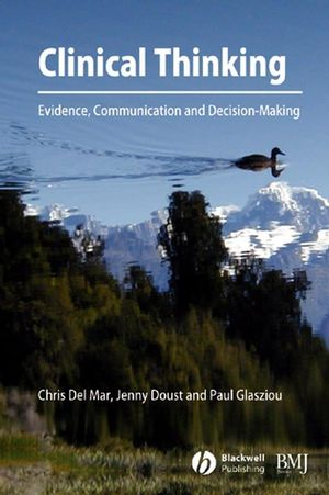 Clinical Thinking: Evidence, Communication and Decision-Making (0727917412) cover image