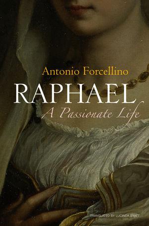 Raphael: A Passionate Life