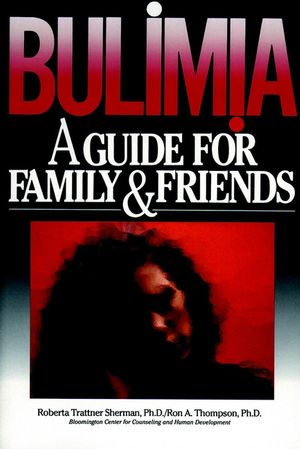 Bulimia: A Guide for Family and Friends (0787903612) cover image