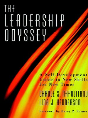 The Leadership Odyssey: A Self-Development Guide to New Skills for New Times