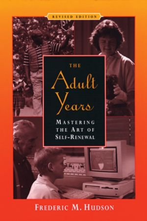The Adult Years: Mastering the Art of Self-Renewal, Revised Edition
