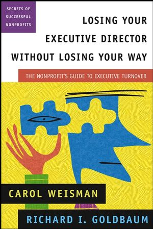 Losing Your Executive Director Without Losing Your Way: The Nonprofit's Guide to Executive Turnover