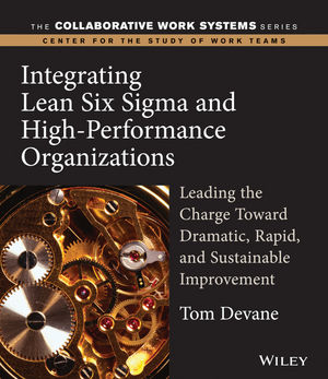 Integrating Lean Six Sigma and High-Performance Organizations: Leading the Charge Toward Dramatic, Rapid, and Sustainable Improvement (0787972312) cover image