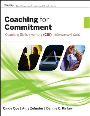 Coaching for Commitment: Coaching Skills Inventory (CSI) Administrator