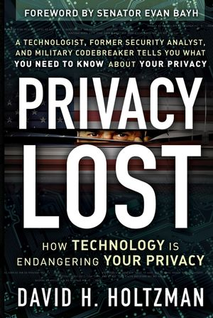 Privacy Lost: How Technology Is Endangering Your Privacy (0787985112) cover image