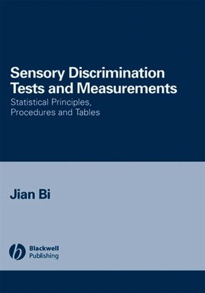 Sensory Discrimination Tests and Measurements: Statistical Principles, Procedures and Tables