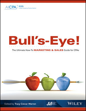 Bull's-Eye! The Ultimate How-To <span class='search-highlight'>Marketing</span> and <span class='search-highlight'>Sales</span> Guide for CPAs