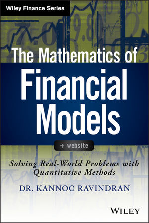 Book Cover Image for The Mathematics of Financial Models: Solving Real-World Problems with Quantitative Methods