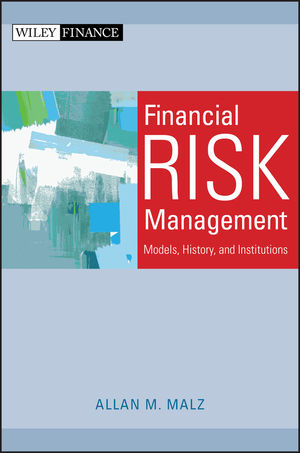 Financial Risk Management: Models, History, and Institutions (1118022912) cover image