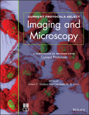 Current Protocols Select: Methods and Applications in Microscopy and Imaging (1118044312) cover image