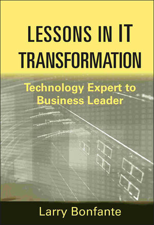 Lessons in IT Transformation: Technology Expert to Business Leader (1118075412) cover image