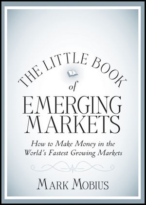 The Little Book of Emerging Markets: How To Make Money in the World