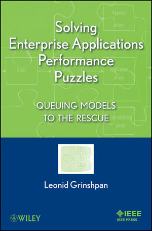 Solving Enterprise Applications Performance Puzzles: Queuing Models to the Rescue (1118161912) cover image
