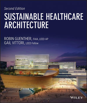 Sustainable Healthcare Architecture, 2nd Edition (1118416112) cover image