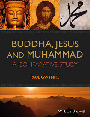 Buddha, Jesus and Muhammad: A Comparative Study