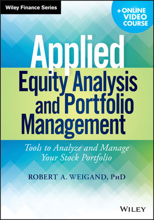Applied Equity Analysis and Portfolio Management: Tools to Analyze and Manage Your Stock Portfolio, + Online Video Course