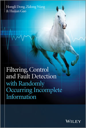 Filtering, Control and Fault Detection with Randomly Occurring Incomplete Information (1118647912) cover image