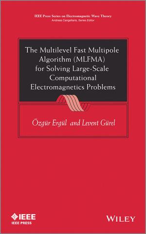 The Multilevel Fast Multipole Algorithm (MLFMA) for Solving Large-Scale Computational Electromagnetics Problems (1118844912) cover image