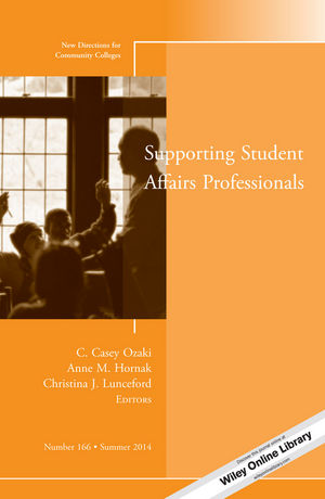 Supporting Student Affairs Professionals: New Directions for Community Colleges, Number 166 (1118930312) cover image